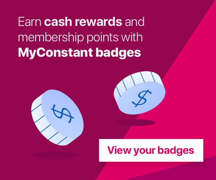 Earn cash rewards and membership points with MyConstant badges