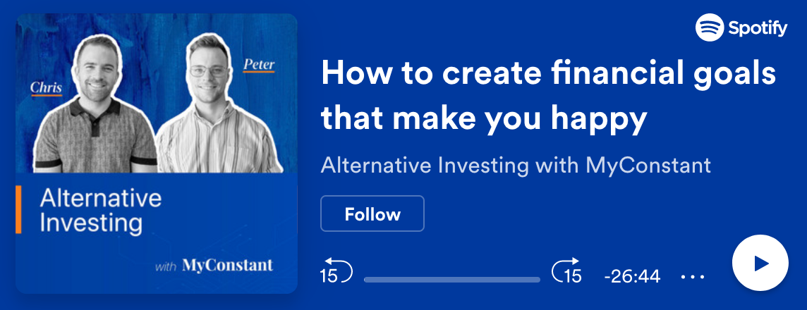 Alternative Investing with MyConstant ep.5: Financial goals that make you happy
