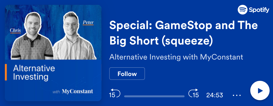Alternative Investing with MyConstant ep.6: GameStop and the big short (squeeze)